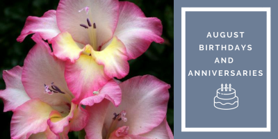 August Birthdays and Anniversaries